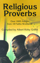 Religious Proverbs: Over 1600 Adages from 18 Faiths Worldwide image