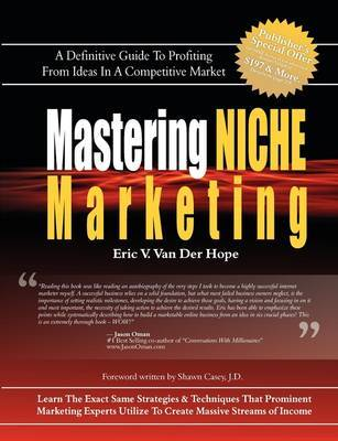 Mastering Niche Marketing: A Definitive Guide to Profiting from Ideas in a Competitive Market by Eric Van Van Der Hope image