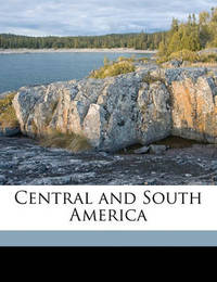 Central and South America by A H 1833 Keane