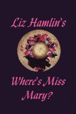 Where's Miss Mary? by Liz Hamlin