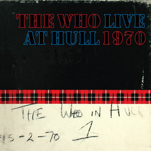 The Who: Live At Hull (2CD) by The Who