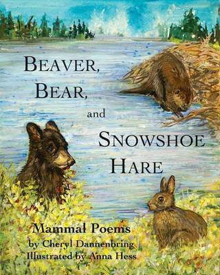 Beaver, Bear, and Snowshoe Hare by Cheryl Dannenbring