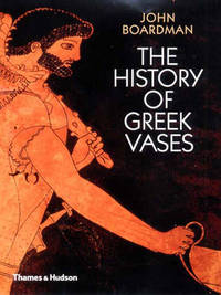 The History of Greek Vases by John Boardman image