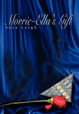 Morrie-Ella's Gift by Anja Leigh image