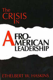 The Crisis in Afro-American Leadership by Ethelbert Haskins image