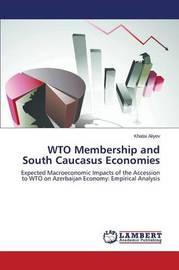 Wto Membership and South Caucasus Economies by Aliyev Khatai