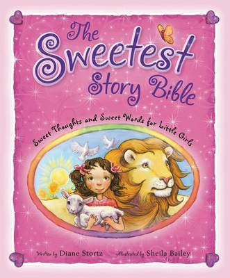 The Sweetest Story Bible by Diane Stortz
