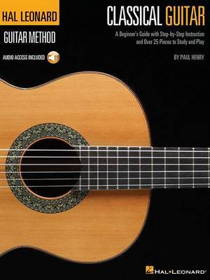 The Hal Leonard Classical Guitar Method (Book/Online Audio) by Paul Henry