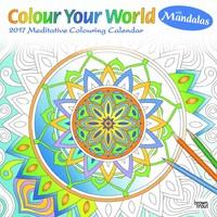 Colour Your World with Mandalas 2017 Square Calendar