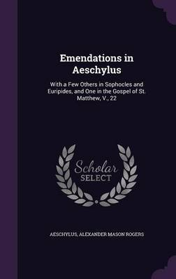 Emendations in Aeschylus by Aeschylus