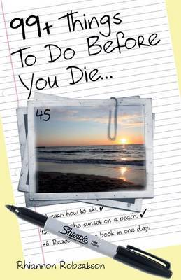 99+ Things to Do Before You Die... by Rhiannon Robertson image