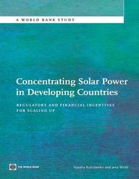 Concentrating Solar Power in Developing Countries by Natalia Kulichenko