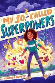 My So-Called Superpowers by Heather Nuhfer