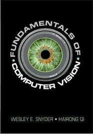 Fundamentals of Computer Vision by Wesley E. Snyder image