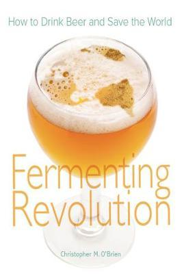 Fermenting Revolution by Christopher M O'Brien image