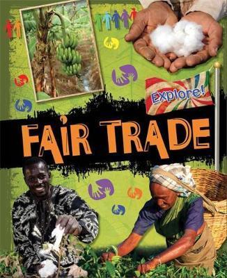 Explore!: Fair Trade by Jillian Powell image