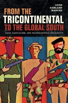 From the Tricontinental to the Global South by Anne Garland Mahler image