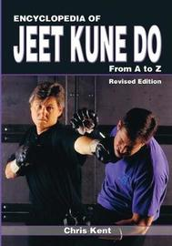 Encyclopedia of Jeet Kune Do by Chris Kent