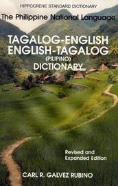 Tagalog-English / English-Tagalog (Pilipino) Standard Dictionary by Carl R.Galvez Rubino