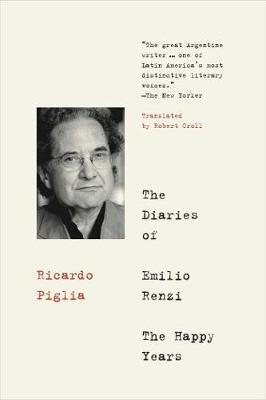 The Diaries Of Emilio Renzi by Ricardo Piglia image