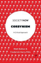 Corbynism by Matt Bolton