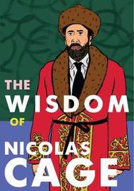 The Wisdom of Nicolas Cage by Belly Kids