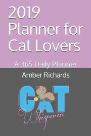 2019 Planner for Cat Lovers by Amber Richards