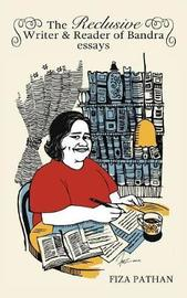 The Reclusive Writer & Reader of Bandra by Fiza Pathan