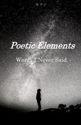 Poetic Elements by M P J