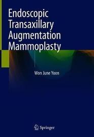 Endoscopic Transaxillary Augmentation Mammoplasty by Won June Yoon