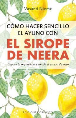 Como Hacer Sencillo El Ayuno Con Sirope de Neera by Vasanti Niemz
