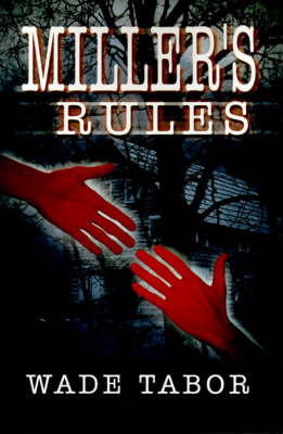 Miller's Rules by Wade Tabor image