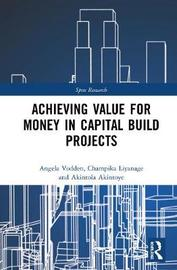 Achieving Value for Money in Capital Build Projects by Angela Vodden