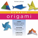 Classic Origami by Michael LaFosse