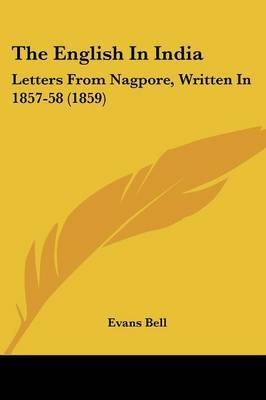 The English In India: Letters From Nagpore, Written In 1857-58 (1859) by Evans Bell image