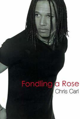 Fondling a Rose by Chris Carl