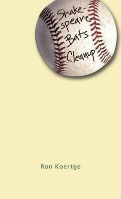 Shakespeare Bat Clean up by R Koertge
