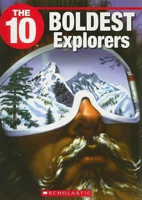 The 10 Boldest Explorers by Stephanie Kim Gibson-Hardie