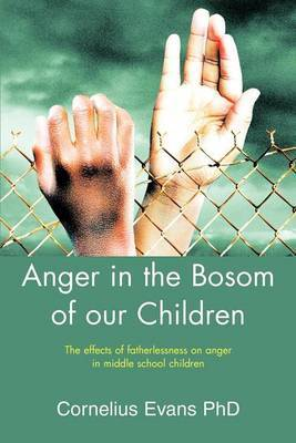 Anger in the Bosom of Our Children by Cornelius Evans
