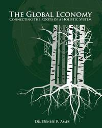 The Global Economy by Dr Denise R Ames