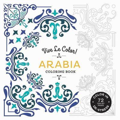 Vive Le Color! Arabia (Coloring Book): Color In; de-Stress (72 Tear-Out Pages) by Abrams Noterie