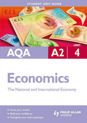AQA A2 Economics: The National and International Economy: Unit 4 by Ray Powell image
