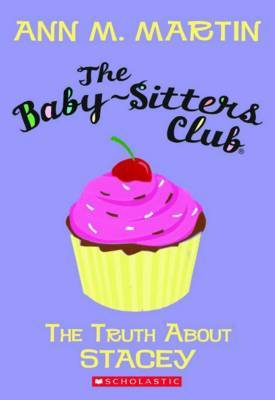 Baby-Sitters Club: #3 The Truth About Stacey by Martin Ann M