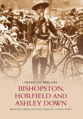 Bishopston, Horfield & Ashley Down by Bishopston,Horfield and Ashley Down Local History Society