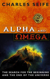 The Alpha And Omega by Charles Seife image