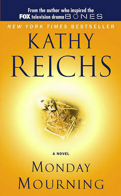 Monday Mourning (Tempe Brennan #7) by Kathy Reichs
