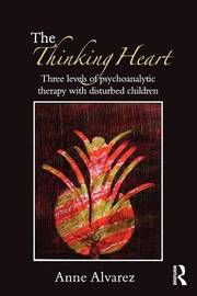 The Thinking Heart by Anne Alvarez