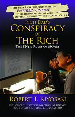 Rich Dad's Conspiracy of the Rich: The 8 New Rules of Money by Robert T. Kiyosaki image