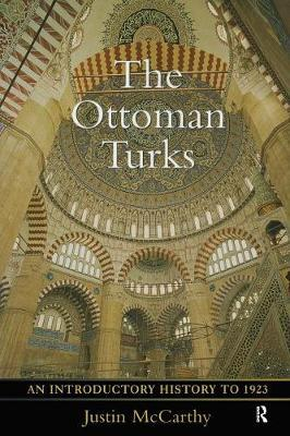 The Ottoman Turks by Justin McCarthy