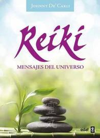 Reiki. Mensajes del Universo by Johnny de'Carli